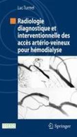 Radiologie diagnostique et interventionnelle des accès artério-veineux pour hémodialyse - Couverture - Format classique