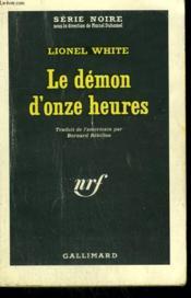 Le Demon D'Onze Heures. Collection : Serie Noire N° 803 - Couverture - Format classique