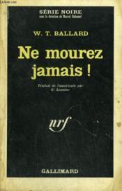 Ne Mourez Jamais ! Collection : Serie Noire N° 964 - Couverture - Format classique