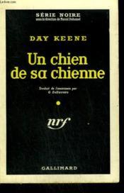Un Chien De Sa Chienne. ( 391.680 Seconds To Forever ). Collection : Serie Noire N° 461 - Couverture - Format classique
