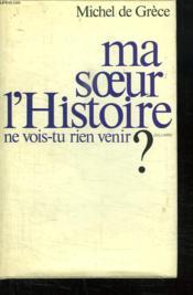 Ma Soeur L Histoire Ne Vois Tu Rien Venir? - Couverture - Format classique