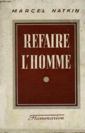 Refaire L'Homme. - Couverture - Format classique