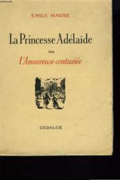 La Princesse Adelaide Ou L'Amoureuse Contrariee - Couverture - Format classique