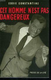 Cet Homme N'Est Pas Dangereux - Couverture - Format classique