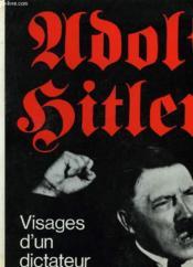Adolf Hitler - Visage D'Un Dictateur - Couverture - Format classique