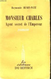 Monsieur Charles - Agent Secret De L'Empereur - Couverture - Format classique