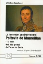 Le lieutenant général vicomte Poitevin de Maureillan 1772-1829 ; une des gloires de l'arme du Génie - Couverture - Format classique