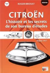 Citroën t.1 ; l'histoire et les secrets de son bureau d'études depuis 1917 - Couverture - Format classique