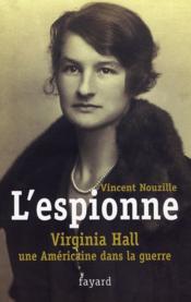L'espionne ; Virginia Hall, une américaine dans la guerre - Couverture - Format classique