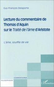 Lecture du commentaire de Thomas d'Aquin sur le traita de l'âme d'Aristote ; l'âme souffle de vie - Couverture - Format classique