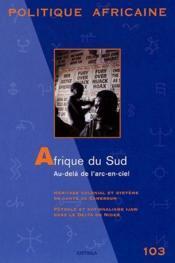 Revue Politique Africaine N.103 ; Afrique Du Sud ; Au-Delà De L'Arc-En-Ciel - Couverture - Format classique