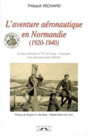 L'aventure aéronautique en normandie (1920-1940) - Couverture - Format classique