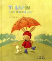 Ti Lapin A Un Nouvel Ami - Couverture - Format classique