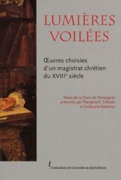 Lumières voilées ; oeuvres choisies d'un magistrat chrétien au XVIII siècle - Couverture - Format classique