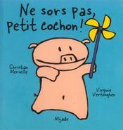 Ne Sors Pas Petit Cochon - Intérieur - Format classique