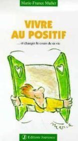 Vivre positif t.15 ; ...et changer le cours de sa vie - Couverture - Format classique