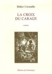 La croix du carage - Couverture - Format classique