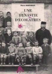 Une Dynastie D'Ecolatres - Couverture - Format classique