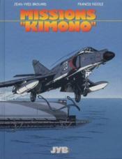Missions Kimono T.1 ; missions « Kimono » - Couverture - Format classique