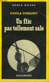 Collection : Serie Noire N° 1734 Un Flic Pas Tellement Sale - Couverture - Format classique