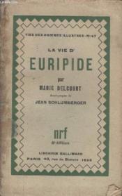 Collection Vies Des Hommes Illustres N° 47. La Vie Deuripide. - Couverture - Format classique