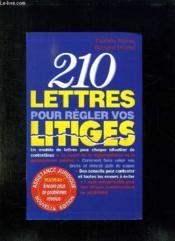 210 Lettres Pour Regler Vos Litiges. - Couverture - Format classique