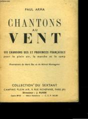 Chantons Au Vent. 11 Chansons Des 37 Provinces Francaises Pour Le Plein Air, La Marche Et Le Camp. - Couverture - Format classique