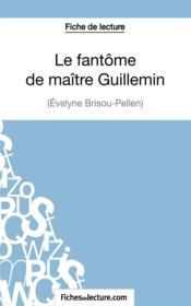 Le fantôme de maître Guillemin d'Evelyne Brisou-Pellen : analyse complète de l'oeuvre - Couverture - Format classique