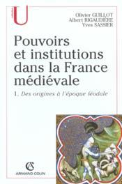 Pouvoirs et institutions dans la France médiévale t.1 ; des origines à l'époque féodale - Couverture - Format classique