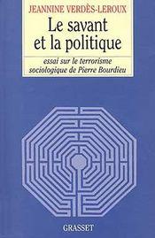 Le savant et la politique ; essai sur le terrorisme sociologique de Pierre Bourdieu - Intérieur - Format classique