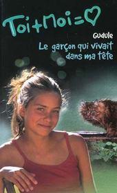 Toi+moi=coeur T.12 ; Le Garcon Qui Vivait Dans Ma Tete - Intérieur - Format classique