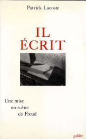 Il écrit ; une mise en scène de Freud - Couverture - Format classique