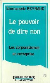 Pouvoir De Dire Non Les Corporatismes En Entrep - Intérieur - Format classique