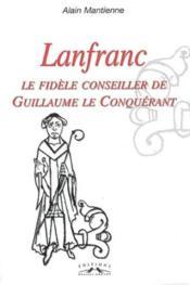 Lanfranc, le fidèle conseiller de guillaume le conquérant - Couverture - Format classique