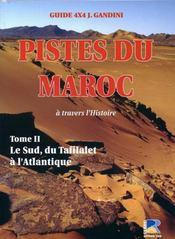 Pistes du Maroc t.2 ; le sud, du Tafilalet à l'Atlantique - Intérieur - Format classique