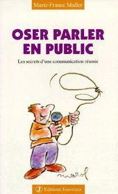 Oser parler en public t.13 ; les secrets d'une communication réussie - Intérieur - Format classique