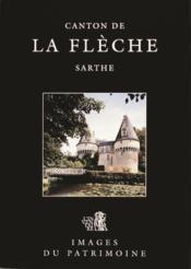 Canton de la Flèche ; Sarthe - Couverture - Format classique