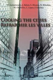Cooling the cities. rafraichir les villes - Couverture - Format classique
