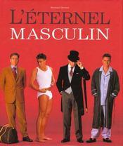 L'éternel masculin. Les incontournables de la mode masculine. - Intérieur - Format classique