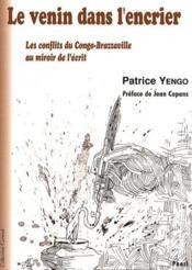 Le venin dans l'encrier ; les conflits du Congo-Brazzaville au miroir de l'écrit - Couverture - Format classique