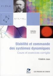 Stabilité et commande des systèmes dynamiques ; cours et exercices corrigés - Couverture - Format classique
