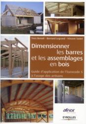 Dimensionner les barres et les assemblages en bois ; guide d'application de l'Eurocode 5 à l'usage des artisans - Couverture - Format classique