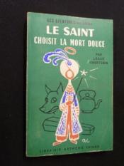 Le saint choisit la mort douce - Couverture - Format classique