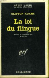 La Loi Du Flingue. Collection : Serie Noire N° 1098 - Couverture - Format classique