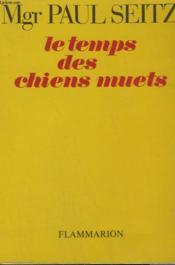 Le Temps Des Chiens Muets. - Couverture - Format classique