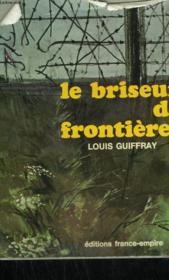 Le Briseur De Frontieres. - Couverture - Format classique