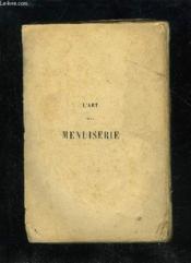 L'Art De La Menuiserie Par Roubo - Couverture - Format classique