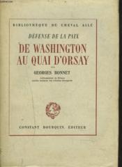 Defense De La Paix-De Washington Au Quai D'Orsay. - Couverture - Format classique