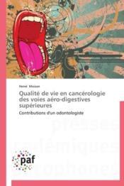 Qualité de vie en cancérologie des voies aéro-digestives supérieures - Couverture - Format classique