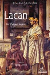 Lacan ; de Wallon à Kojève - Couverture - Format classique